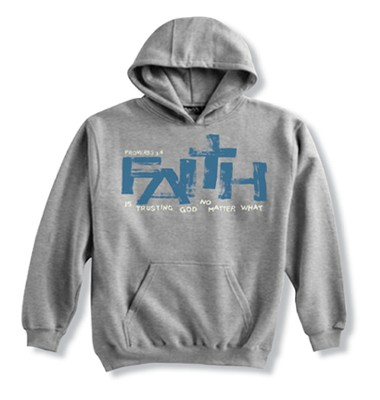 Faith Is Trusting, Gray Hooded Sweatshirt  Youth Medium  -