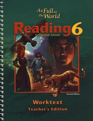 Reading 6: As Full As The World, Worktext Teacher's Edition,  Second Edition  -