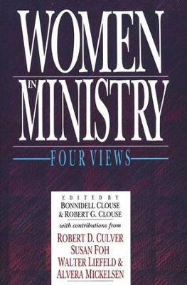 Women in Ministry: Four Views   -     Edited By: Bonnidell Clouse, Robert Clouse     By: Bonnidell Clouse & Robert G. Clouse, eds.