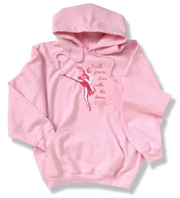 Praise Him With Dance, Pink Hooded Sweatshirt, Large (42-44)  -