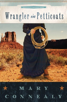 Wrangler in Petticoats - eBook  -     By: Mary Connealy