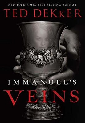 Immanuel's Veins - eBook  -     By: Ted Dekker