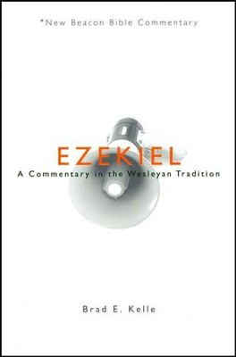 NBBC, Ezekiel: A Commentary in the Wesleyan Tradition  -     By: Brad Kelle