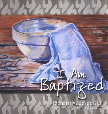 I Am Baptized  -     By: Richard Jesperson