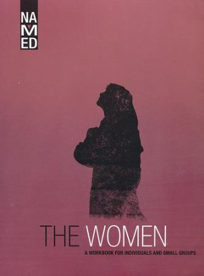 Named: The Women - A Workbook for Individuals and Small-Groups  -