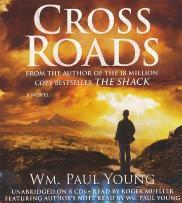 Cross Roads, Unabridged Audio CD   -     By: William Paul Young