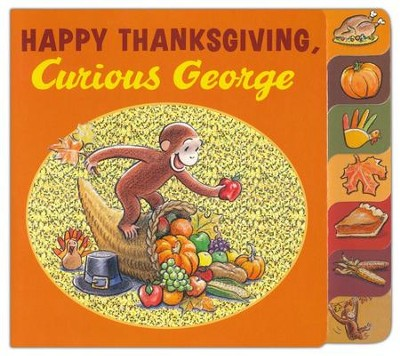 Happy Thanksgiving, Curious George - tabbed board book  -     By: H.A. Rey