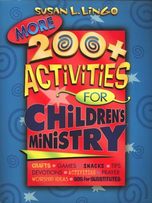 More 200+ Activities for Children's Ministry   -     By: Susan L. Lingo