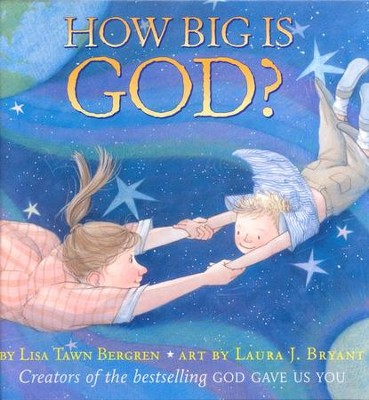 How Big Is God?    -     By: Lisa Tawn Bergren