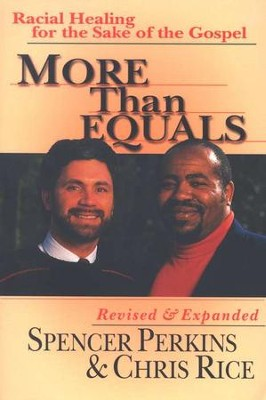More Than Equals: Racial Healing   -     By: Spencer Perkins, Chris Rice