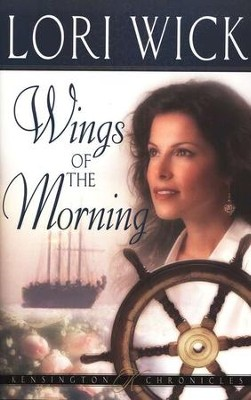 Wings of the Morning, Kensington Chronicles #2   -     By: Lori Wick