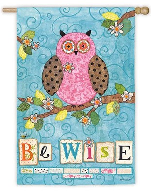 Be Wise, Large Flag  -