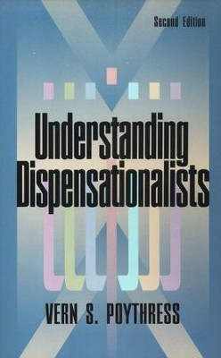 Understanding Dispensationalists                         -     By: Vern S. Poythress