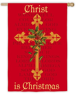 Christ Is Christmas, Large Art Flag  -     By: Sandy Clough