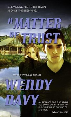 A Matter Of Trust - eBook  -     By: Wendy Davy