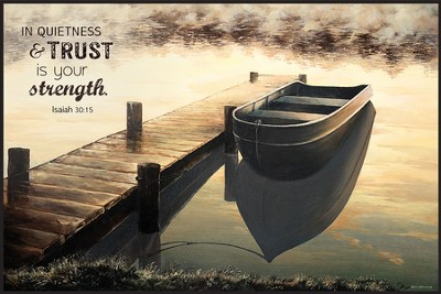 In Quietness and Trust Is Your Strength Framed Art  -