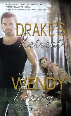 Drake's Retreat - eBook  -     By: Wendy Davy