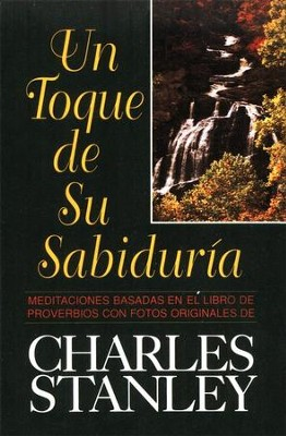 Un Toque de Su Sabidur&#237a  (A Touch of His Wisdom)  -     By: Charles F. Stanley