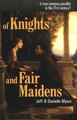 Of Knights and Fair Maidens  -     By: Jeff Myers, Danielle Myers