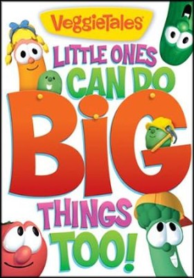 Little Ones Can Do Big Things Too  -     By: VeggieTales