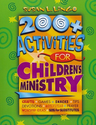 200+ Activities for Children's Ministry   -     By: Susan L. Lingo
