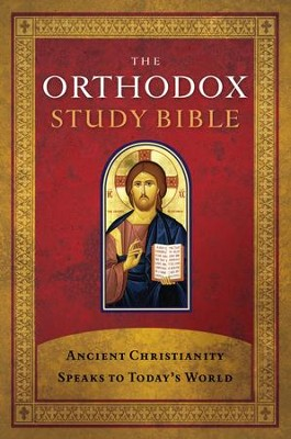 The Orthodox Study Bible: Ancient Christianity Speaks to Today's World - eBook  -