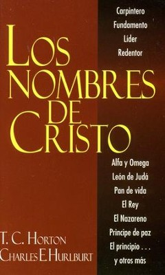Los Nombres de Cristo  (The Names of Christ)  -     By: T.C. Horton