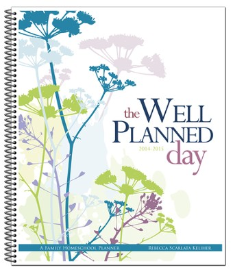 The Well-Planned Day Homeschool Planner (July 2014 - June  2015)  -     By: Rebecca Scarlata Keliher