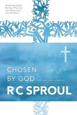 Chosen by God   -     By: R.C. Sproul