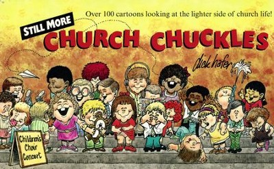 Still More Church Chuckles   -     By: Dick Hafer