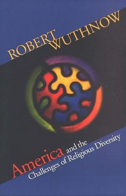 America and the Challenges of Religious Diversity  -     By: Robert Wuthnow