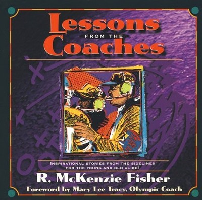 Lessons from the Coaches   -     By: Rita McKenzie Fisher