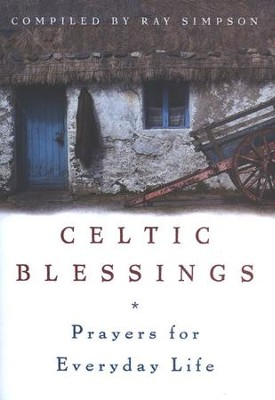 Celtic Blessings: Prayers for Everyday Life   -     By: Ray Simpson