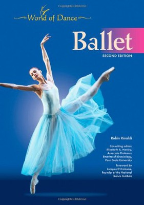 Ballet, 2nd Edition World of Dance  -     By: Robin Rinaldi