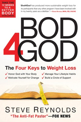 Bod 4 God: The Four Keys to Weight Loss - eBook  -     By: Steve Reynolds