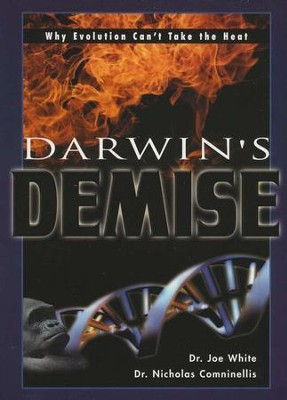 Darwin's Demise: Undeniable Facts of Creation  -     By: Joe White, Nicholas Comninellis