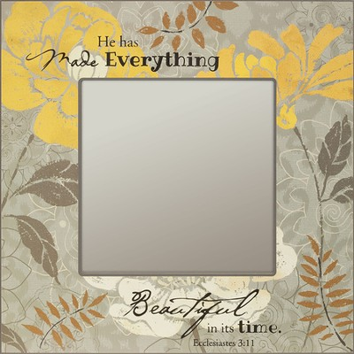He Has Made Everything Beautiful Mirror  -
