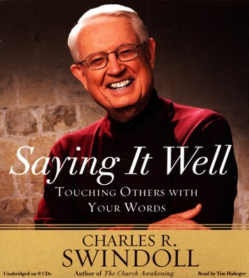Saying It Well: Touching Others With Your Words Unabridged Audiobook on CD  -     By: Charles R. Swindoll