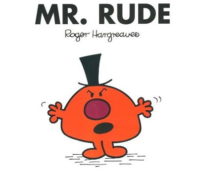 Mr. Rude  -     By: Roger Hargreaves