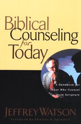 Biblical Counseling for Today  -     By: Jeffrey Watson