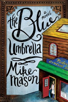 The Blue Umbrella - eBook  -     By: Mike Mason