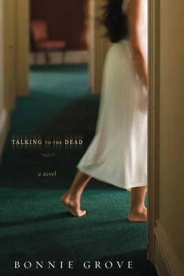 Talking to the Dead - eBook  -     By: Bonnie Grove