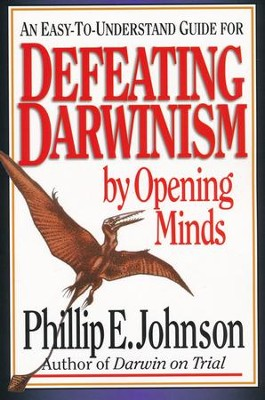 Defeating Darwinism by Opening Minds (Paperback)   -     By: Phillip E. Johnson