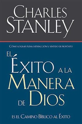 El Éxito a la Manera de Dios  (Success God's Way)  -     By: Charles F. Stanley