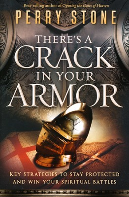 There's a Crack in Your Armor: Key Strategies to Stay   Protected and Win Your Spiritual Battles  -     By: Perry Stone