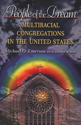People of The Dream: Multiracial Congregations in The United States  -     By: Michael Emerson, Rodney Woo