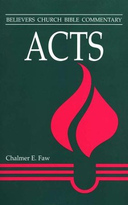 Acts: Believers Church Bible Commentary   -     By: Chalmer Faw