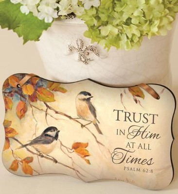 Trust In Him At All Times Mounted Print Plaque  -     By: Barbara Mock
