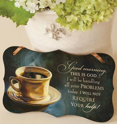 Good Morning This Is God Mounted Print Plaque  -     By: Bonnie Mohr