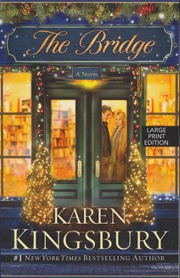 The Bridge, Large Print  -     By: Karen Kingsbury